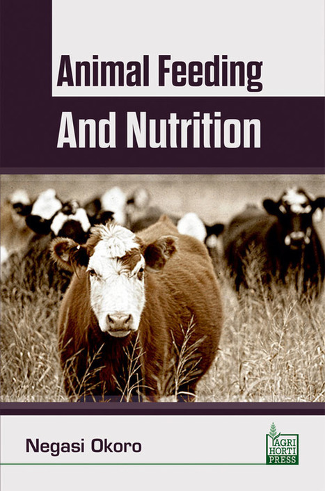 Animal Feeding and Nutrition Books Okoro Negasi   Publisher and supplier of agriculture books   Scoop.it