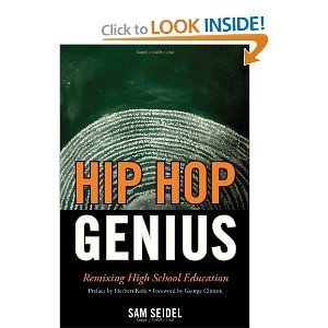 Amazon.com: Hip Hop Genius: Remixing High School Education (9781610480260): Samuel Steinberg Seidel: Books | Recording Arts | Scoop.it