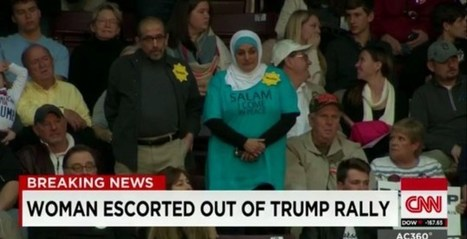 Security forcibly removes Muslim woman from Trump rally simply because she's Muslim | Confronting hate, prejudice, cruelty, extremism, and dogmatism | Scoop.it