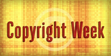 Everything you need to know about Copyright Week | Technologies numériques & Education | Scoop.it