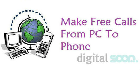 Make Free Calls From PC To Phone: 5 Best Ways | Digital Soon | Scoop.it