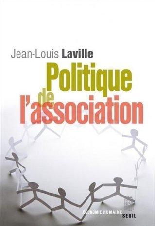 Politique de l'association (2010) - Jean-Louis Laville | ZOOM SUR | Scoop.it
