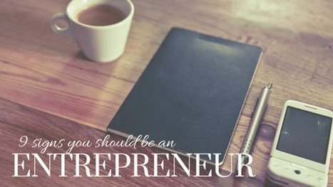 9 Signs You Should Be an Entrepreneur | Entrepreneurship and Trends in E-Learning | Scoop.it
