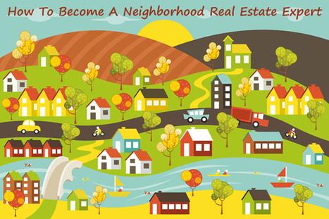 How to Become a Neighborhood Expert | Okay Plus Group | Scoop.it