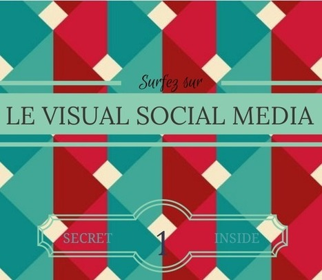 Surfez sur le Visual Social Media Marketing | Social Media Curation par Mon-Habitat-Web.com | Scoop.it