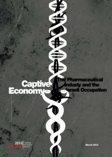 Captive Economy - The Pharmaceutical Industy and the Israeli Occupation | Who Profits | Occupied Palestine | Scoop.it