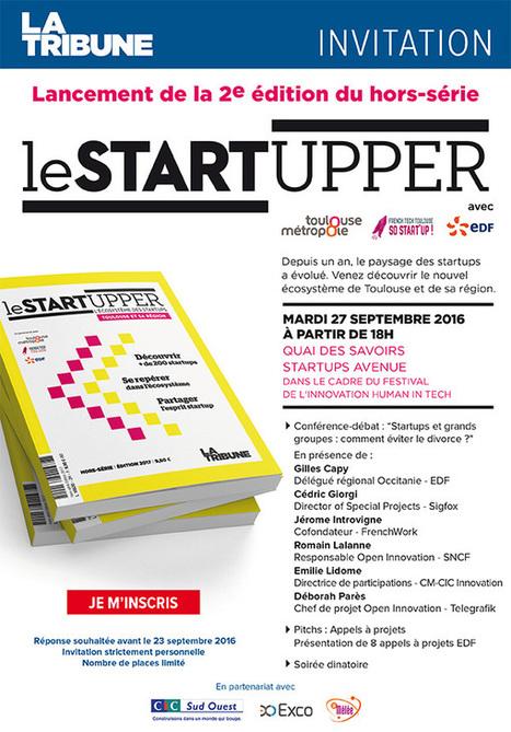 INVITATION - Lancement de la 2e Édition du hors-série Le Startupper - Mardi 27 septembre | Toulouse networks | Scoop.it