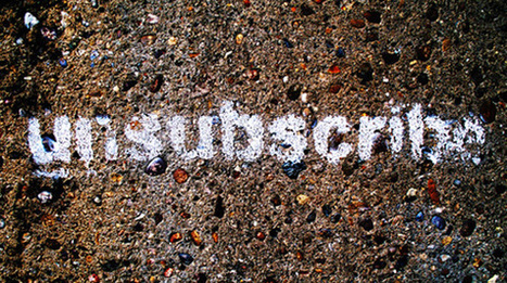 Why Smart Marketers Should Ask Readers To Unsubscribe from Email | Beyond Marketing | Scoop.it