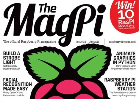 Raspberry Pi Magazine MagPi, First Thirty Issues Now Free To All Forever - Geeky Gadgets | Raspberry Pi | Scoop.it