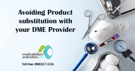 Avoiding Product substitution with your DME Provider | Medical Billing Services | Scoop.it