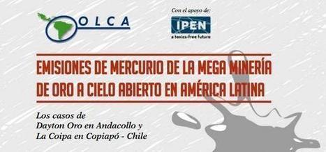 Emisiones de Mercurio de la megaminería de oro/plata a cielo abierto en América Latina (PDF) | Minería y despojo :: Colombia | Scoop.it