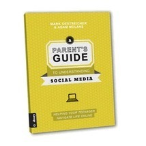 A Parent's Guide To Understanding Social Media - Book Review | Innovative Technology Leadership by Clay | Scoop.it