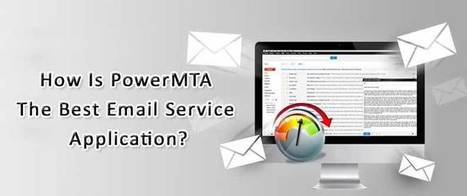 How Is PowerMTA The Best Email Service Application? | AlphaSandesh Email Marketing Blog | best email marketing Tips | Scoop.it