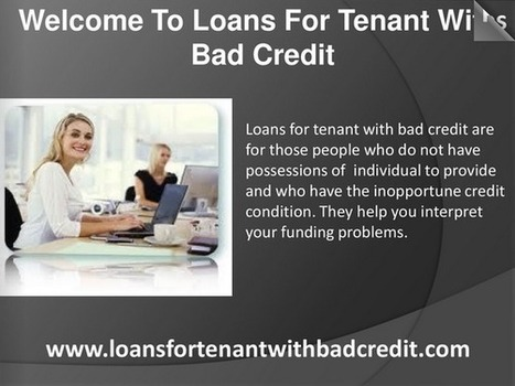 Suitable Financial Help For Tenants With Blemished Credit Ranking | Loans For Tenant With Bad Credit | Scoop.it