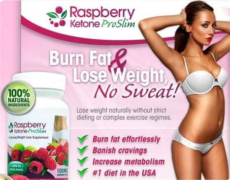 Raspberry Ketone ProSlim Review - GET RISK FREE TRIAL | A Healthy Weight Loss Formula | Scoop.it