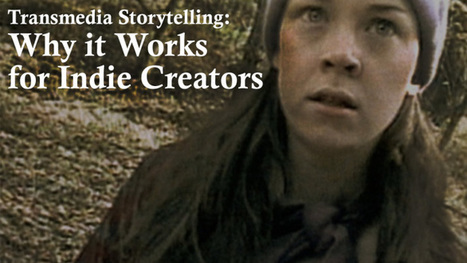 Transmedia Storytelling: Why It Works for Indie Creators | Transmedia: Storytelling for the Digital Age | Scoop.it