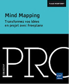 "Freemind par l'exemple...: ""Mind Mapping : transformez vos idées en projet avec Freeplane"" bientôt disponible 