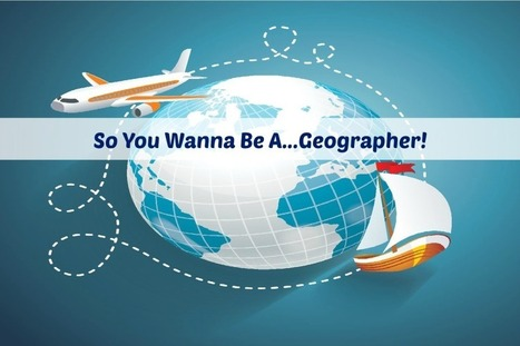 Interview with a Geographer | STEM Connections | Scoop.it