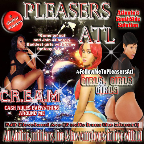 @PleasersAtl 849 Cleveland Ave come on let's make some dreams and fantasies come true....... | GetAtMe | Scoop.it