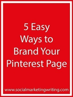 5 Easy Ways to Brand Your Pinterest Page - Business 2 Community | Pinterest | Scoop.it