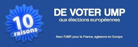 10 raisons de voter UMP aux élections européennes | UMP élections européennes | Scoop.it