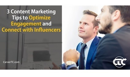 3 Content Marketing Tips to Optimize Engagement and Connect with Influencers | PR & Communications daily news | Scoop.it