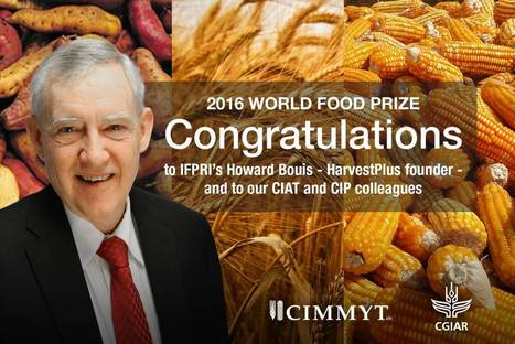 HarvestPlus World Food Prize laureates benefit more than 10 million people - Reuters (2016)  | Global Nutrition | Scoop.it
