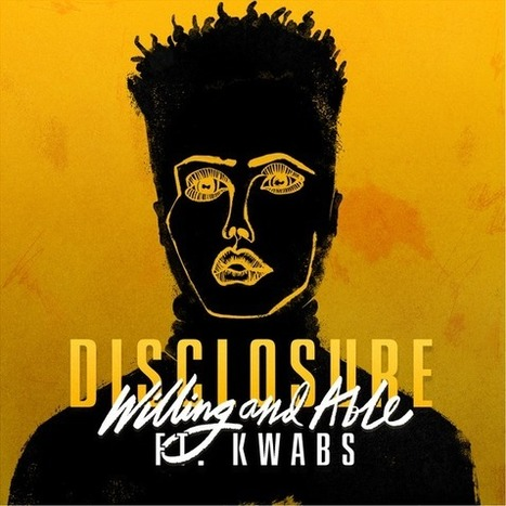 Disclosure introduce the latest 'Caracal' single, 'Willing & Able' | DJing | Scoop.it