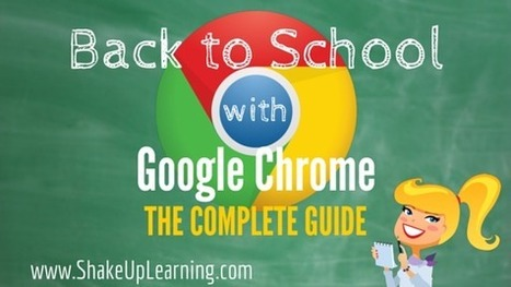 Back to School with Google Chrome: The Complete Guide! Thanks @KaseyBell | digital citizenship | Scoop.it