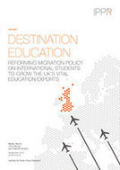 Destination education: Reforming migration policy on international students to grow the UK's vital education exports: IPPR report | Higher education news for libraries and librarians | Scoop.it
