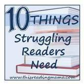 Struggling Readers Series: 10 Things Struggling Readers Need - | Reading Phonics and Fluency | Scoop.it