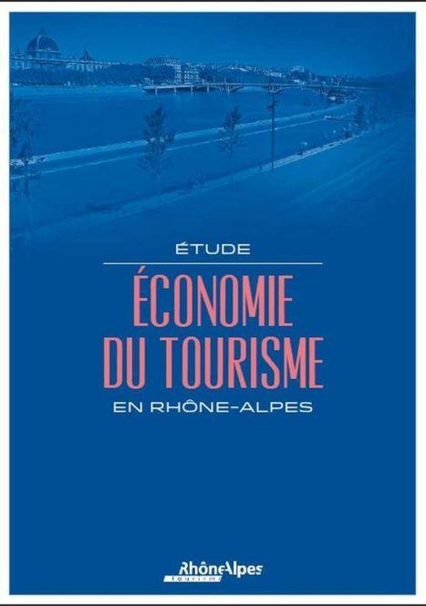 Rhône-Alpes Tourisme - Etude Economie du Tourisme 2014 | tourisme et etourisme en montagne | Scoop.it