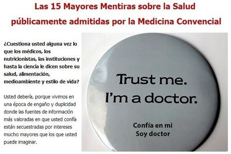 #SALUD Las 15 Mayores Mentiras públicamente admitidas por la Medicina Convencional | PIENSA en VERDE | Scoop.it