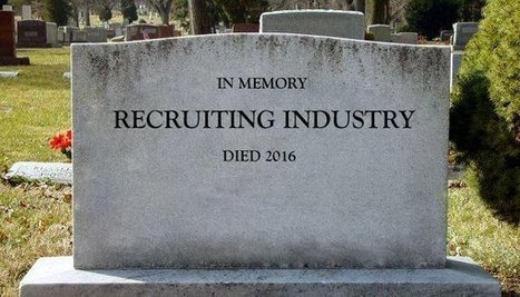 The Day Recruiting Died | Human Resource Management | Scoop.it