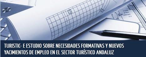 TURISTIC-E: Estudio sobre nuevos yacimientos de empleo turísticos tecnológicos   Travel & Tourism 2.0   Scoop.it