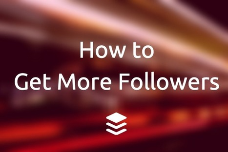 6 Research-Backed Ways to Get More Followers on Twitter and Facebook | Communication éditoriale et marque employeur | Scoop.it