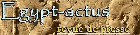Egypte-actualités : suite... | Égypt-actus | Scoop.it