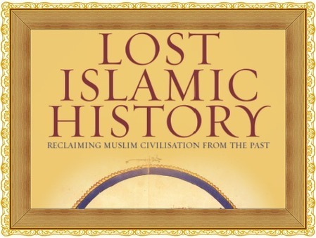 Site Of Note: Lost Islamic History | Out Of Hadhramout | Scoop.it