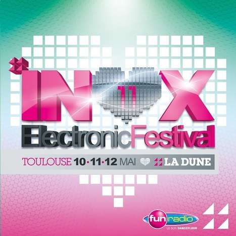 Le festival Inox Toulouse dévoile le line-up de sa 11ème édition ! | DJs, Clubs & Electronic Music | Scoop.it