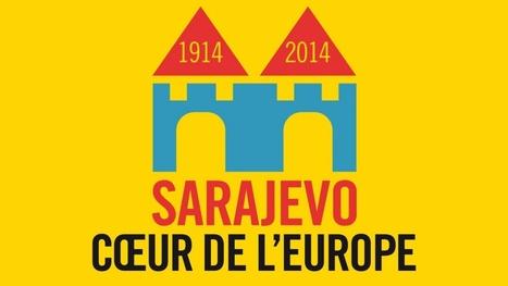 Sarajevo coeur de l'Europe - Mission Centenaire 14-18 | Nos Racines | Scoop.it
