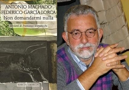 Le poesie più belle di Machado e Garcìa Lorca rivivono nelle nuove traduzioni del poeta Francesco Scarabicchi | NOTIZIE DAL MONDO DELLA TRADUZIONE | Scoop.it