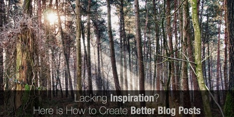 Lacking inspiration? Here is How to Create Better Blog Posts | Digital Tools in the Elementary Classroom | Scoop.it