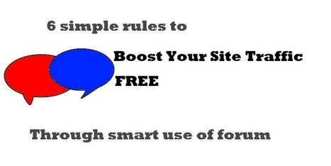 6 Rules to Boost Your Site Traffic Free Through Smart Forum Use | Social Media Marketing & Web Traffic | Scoop.it