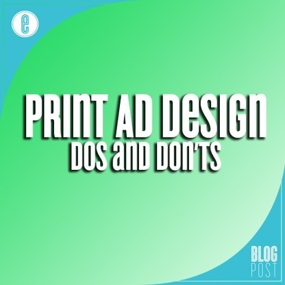 Print Ad Design: DOs and DON'Ts | Digital-News on Scoop.it today | Scoop.it
