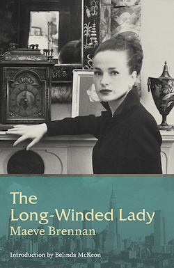 The Long-Winded Lady - Maeve Brennan's Notes from The New Yorker | The Irish Literary Times | Scoop.it
