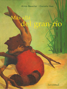 Revista había una Vez – Más allá del gran río | Literatura infantil y juvenil | Scoop.it