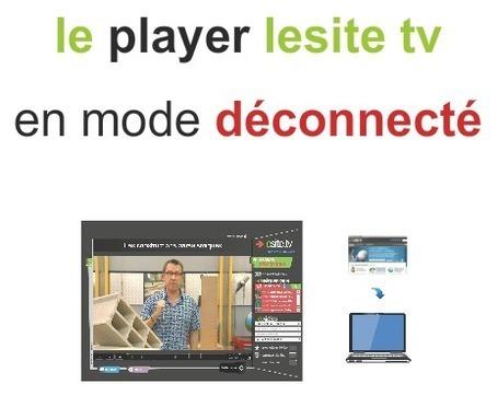 Utilisation du nouveau player Lesite.tv en mode déconnecté | Les outils d'HG Sempai | Scoop.it