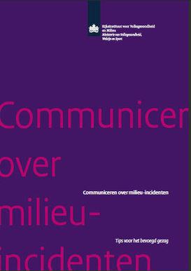 'Communiceren over milieu-incidenten' | Nederlands Genootschap van Burgemeesters | Crisiscommunicatie | Scoop.it