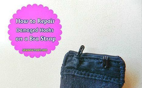 How To Repair Damaged Hooks On A Bra Strap | Sew Sew Neat | Crafts and DIY | Scoop.it