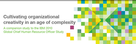 IBM - Cultivating organizational creativity in an age of complexity: A companion study to the IBM 2010 Global Chief Human Resource Officer Study | La brecha de la complejidad | Scoop.it